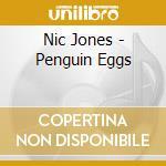 Nic Jones - Penguin Eggs cd musicale di NIC JONES