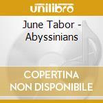 June Tabor - Abyssinians cd musicale di JUNE TABOR