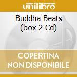 BUDDHA BEATS (BOX 2 CD) cd musicale di ARTISTI VARI