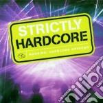 Artisti Vari - Strictly Hardcore cd musicale di Artisti Vari