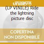 (LP VINILE) Ride the lightning picture disc lp vinile