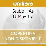 Stabb - As It May Be cd musicale di STABB