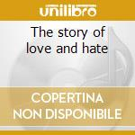 The story of love and hate cd musicale