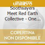 Soothsayers Meet Red Earth Collective - One More Reason cd musicale di SOOTHSAYERS