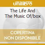 THE LIFE AND THE MUSIC OF/BOX cd musicale di THOMPSON RICHARD
