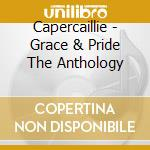 Capercaillie - Grace & Pride   The Anthology cd musicale di CAPERCAILLIE (2CD)