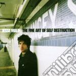 Jesse Malin - The Fine Art Of Self Destruction cd musicale di Jesse Malin