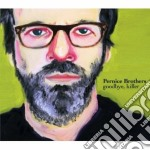 Pernice Brothers - Goodbye, Killer cd musicale di Brothers Pernice