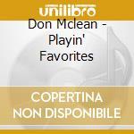 Don Mclean - Playin' Favorites cd musicale di Don Mclean