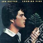 Leo Kottke - Chewing Pine cd musicale di KOTTKE LEO