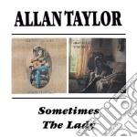 Allan Taylor - Sometimes cd musicale di ALAN TAYLOR