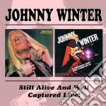 SILL ALIVE./CAPTURED LIVE cd musicale di JOHNNY WINTER