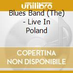 LIVE IN POLAND cd musicale di BLUES BAND