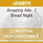 AMAZING ADV. / BREAD NIGHT cd musicale di LIVERPOOL SCENE