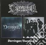 Derringer - Derringer/sweet Evil cd musicale di DERRINGER