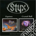 Styx - Equinox / Crystal Ball cd musicale di STYX