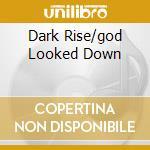 DARK RISE/GOD LOOKED DOWN cd musicale di MATTHEWS IAIN