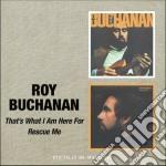 Roy Buchanan - That's What I'm Here For cd musicale di BUCHANAN ROY