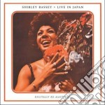Shirley Bassey - Live In Japan cd musicale di BASSEY SHIRLEY