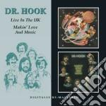 Dr. Hook - Makin' Love & Music / Live In The U.K. cd musicale di Dr.hook