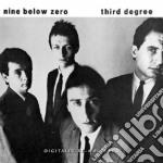 Nine Below Zero - Third Degree cd musicale di Nine below zero