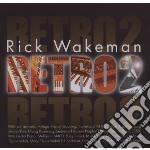 Rick Wakeman - Retro 2 cd musicale di Rick Wakeman