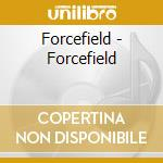 Forcefield - Forcefield cd musicale di Forcefield
