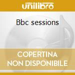Bbc sessions cd musicale