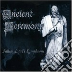 Ancient Ceremony - Fallen Angel's Symphony cd musicale di Ceremony Ancient
