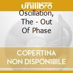 OUT OF PHASE cd musicale di OSCILLATION