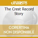 THE CREST RECORD STORY cd musicale di AA.VV.