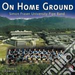 Simon Fraser University Pipe Band - On Home Ground cd musicale di FRASER SIMON PIPE BA