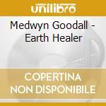 Medwyn Goodall - Earth Healer cd musicale