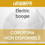 Electric boogie cd musicale