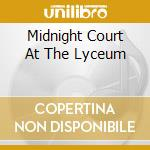MIDNIGHT COURT AT THE LYCEUM cd musicale di T-REX