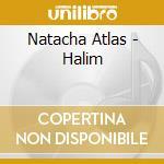 Natacha Atlas - Halim cd musicale di ATLAS NATACHA