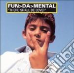 Fun-Da-Mental - There Shall Be Love! cd musicale di Fun da mental