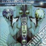 GLOBAL CHILLING cd musicale di ARTISTI VARI