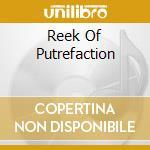 REEK OF PUTREFACTION cd musicale di CARCASS