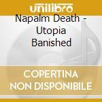 Napalm Death - Utopia Banished cd musicale di Death Napalm