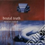 Brutal Truth - Need To Control cd musicale di Truth Brutal