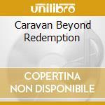 CARAVAN BEYOND REDEMPTION cd musicale di CATHEDRAL