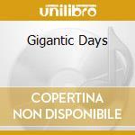 GIGANTIC DAYS cd musicale di O'BRIEN IAN