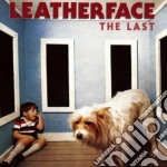 Leatherface - The Last cd musicale di Leatherface