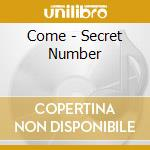 Come - Secret Number cd musicale di Come