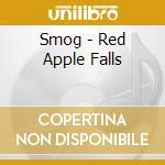 Smog - Red Apple Falls cd musicale di SMOG