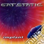 Eat Static - Implant cd musicale di Static Eat