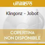 Jobot cd musicale di Klingonz