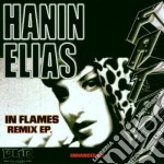 Hanin Elias - In Flames - Remix Ep. cd musicale di Hanin Elias