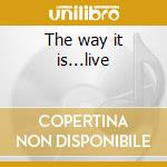 The way it is...live cd musicale di Snow white and the s